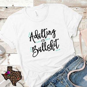 Tops - Adulting is BS Tee